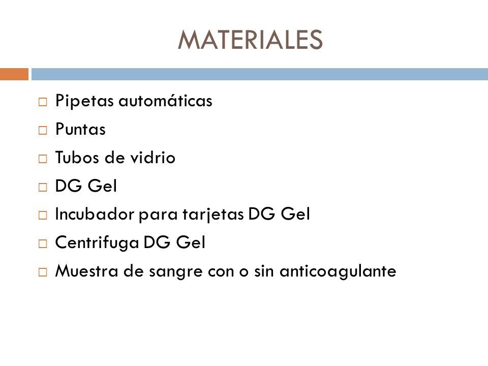 MATERIALES Pipetas automáticas Puntas Tubos de vidrio DG Gel