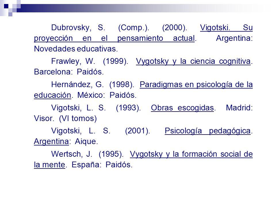 Dubrovsky, S. (Comp. ). (2000). Vigotski