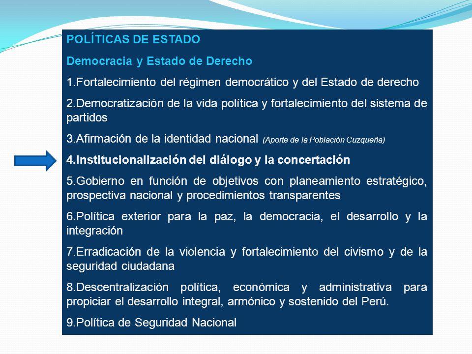 POLÍTICAS DE ESTADO Democracia y Estado de Derecho. 1.Fortalecimiento del régimen democrático y del Estado de derecho.