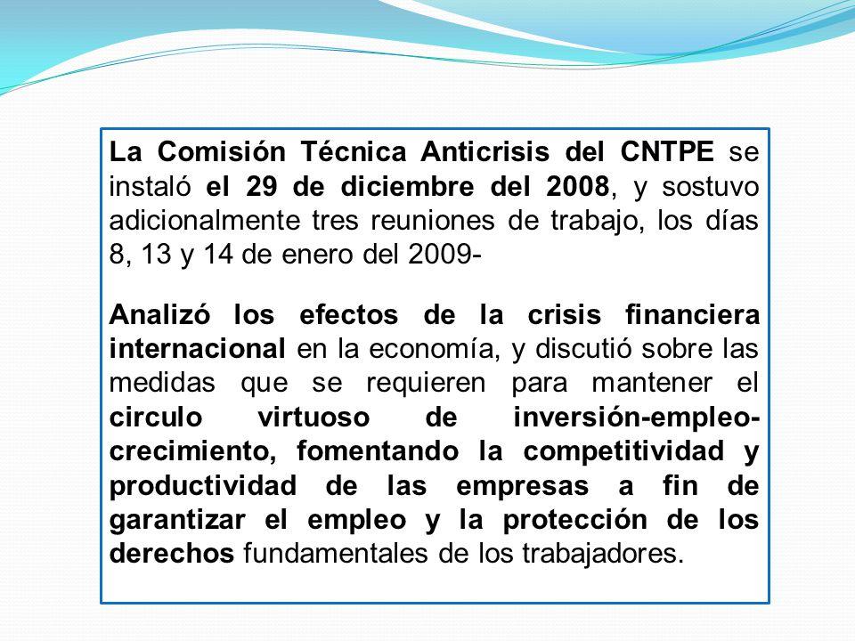 La Comisión Técnica Anticrisis del CNTPE se instaló el 29 de diciembre del 2008, y sostuvo adicionalmente tres reuniones de trabajo, los días 8, 13 y 14 de enero del 2009-