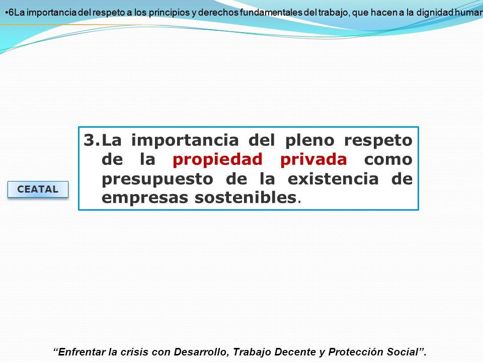 6La importancia del respeto a los principios y derechos fundamentales del trabajo, que hacen a la dignidad humana.
