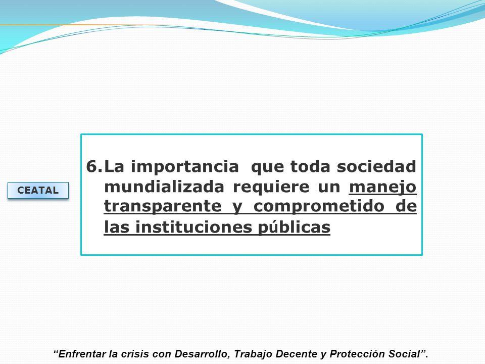 La importancia que toda sociedad mundializada requiere un manejo transparente y comprometido de las instituciones públicas