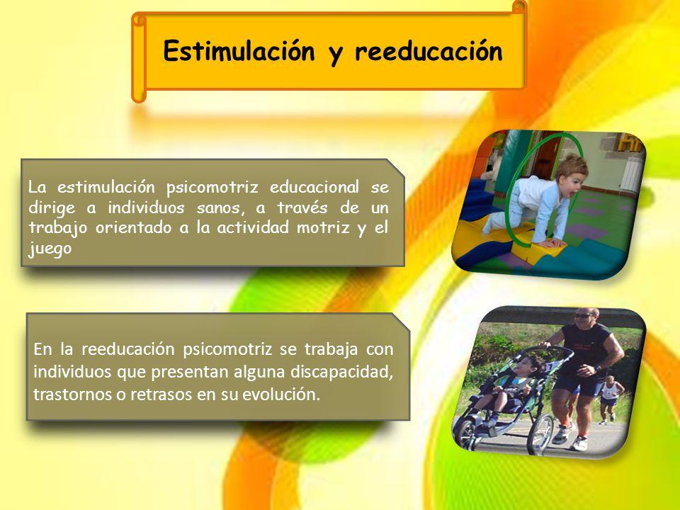 Estimulación y reeducación