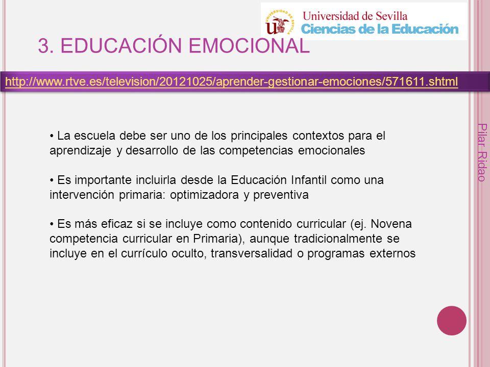 3. EDUCACIÓN EMOCIONAL http://www.rtve.es/television/20121025/aprender-gestionar-emociones/571611.shtml.