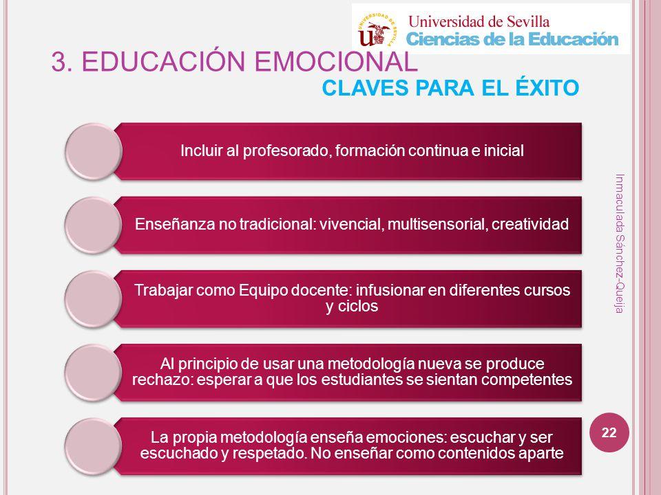 3. EDUCACIÓN EMOCIONAL CLAVES PARA EL ÉXITO Inmaculada Sánchez-Queija