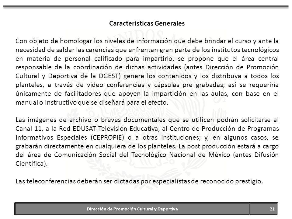 Características Generales Dirección de Promoción Cultural y Deportiva