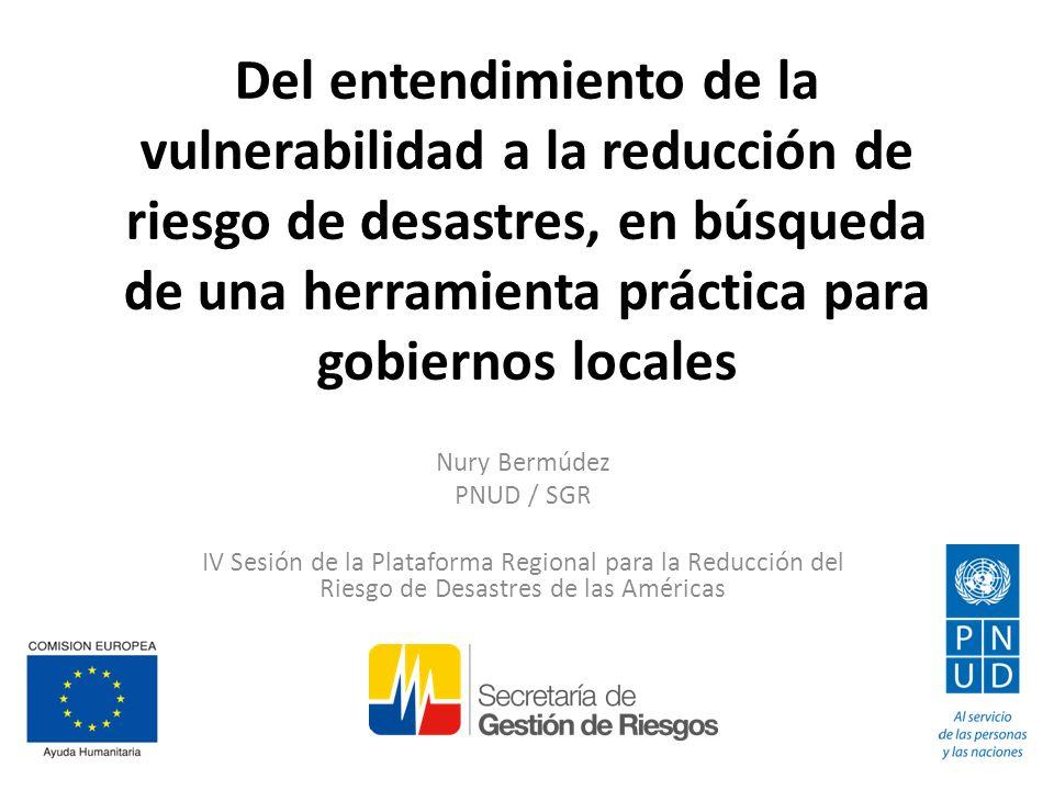 Del entendimiento de la vulnerabilidad a la reducción de riesgo de desastres, en búsqueda de una herramienta práctica para gobiernos locales