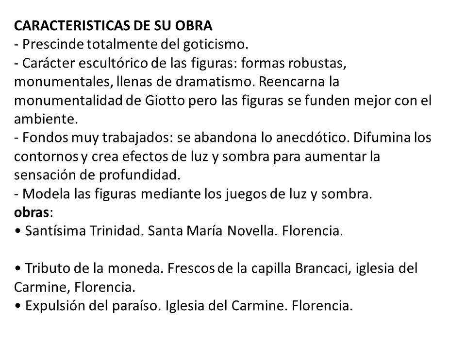 CARACTERISTICAS DE SU OBRA - Prescinde totalmente del goticismo