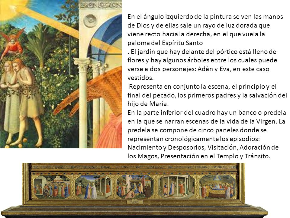 En el ángulo izquierdo de la pintura se ven las manos de Dios y de ellas sale un rayo de luz dorada que viene recto hacia la derecha, en el que vuela la paloma del Espíritu Santo