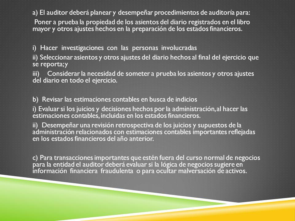 a) El auditor deberá planear y desempeñar procedimientos de auditoría para: