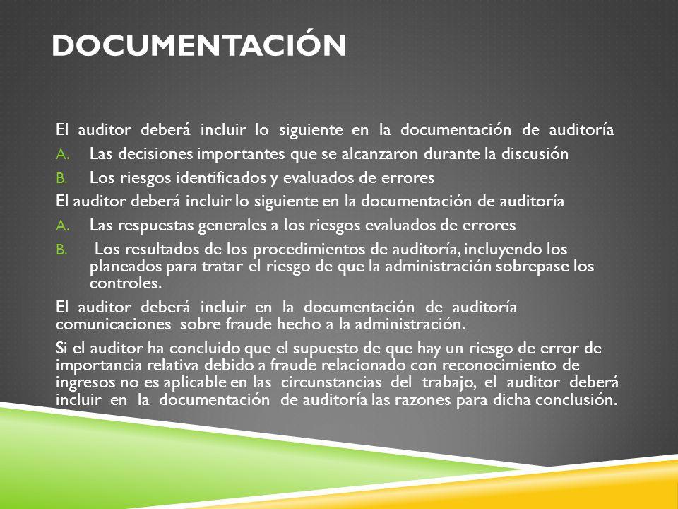 Documentación El auditor deberá incluir lo siguiente en la documentación de auditoría.