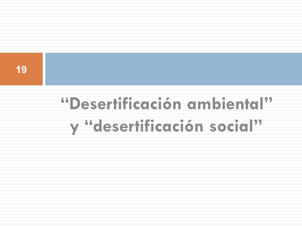 Desertificación ambiental y desertificación social