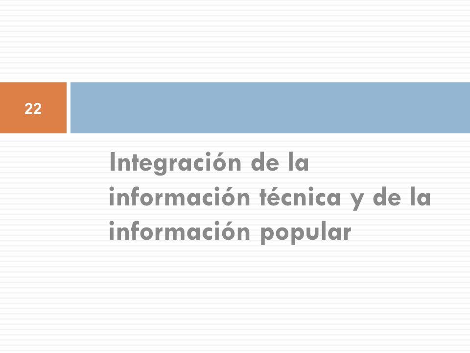 Integración de la información técnica y de la información popular