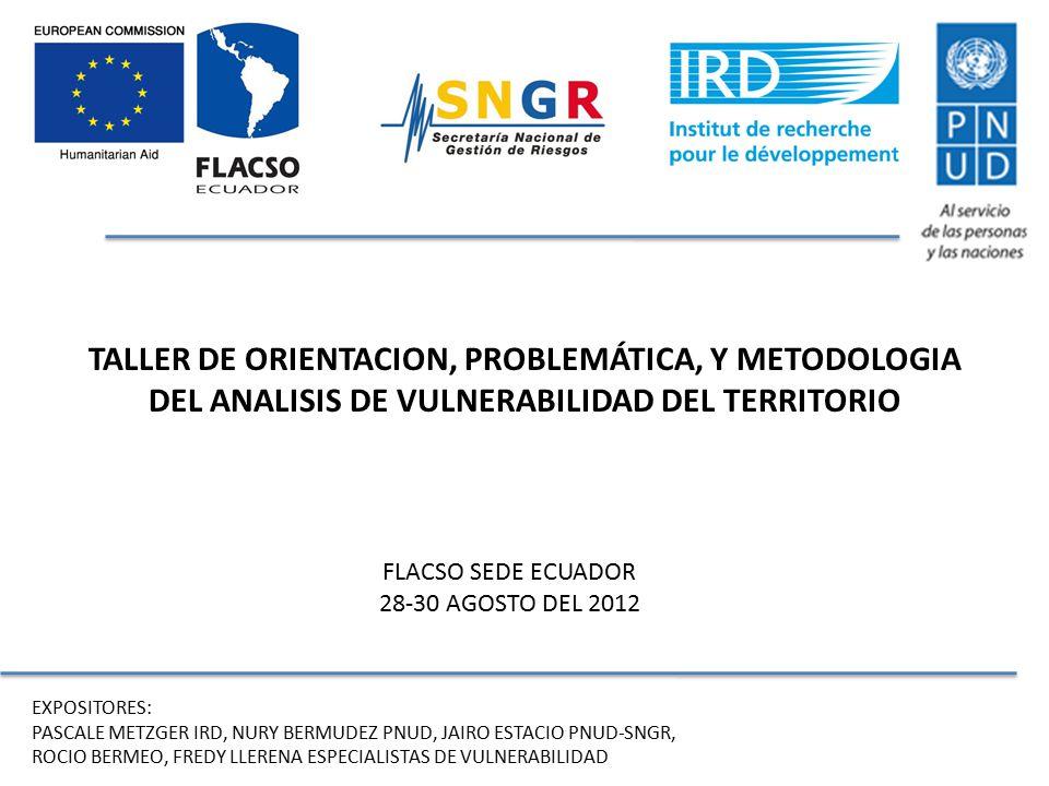 TALLER DE ORIENTACION, PROBLEMÁTICA, Y METODOLOGIA DEL ANALISIS DE VULNERABILIDAD DEL TERRITORIO