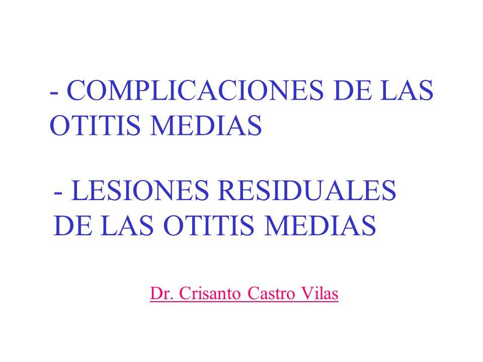 - COMPLICACIONES DE LAS OTITIS MEDIAS