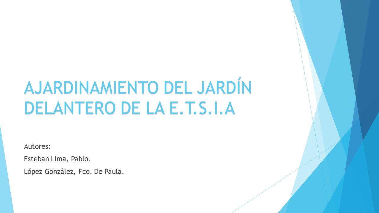 AJARDINAMIENTO DEL JARDÍN DELANTERO DE LA E.T.S.I.A