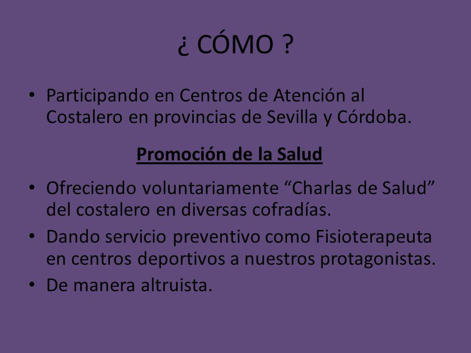 ¿ CÓMO Participando en Centros de Atención al Costalero en provincias de Sevilla y Córdoba. Promoción de la Salud.