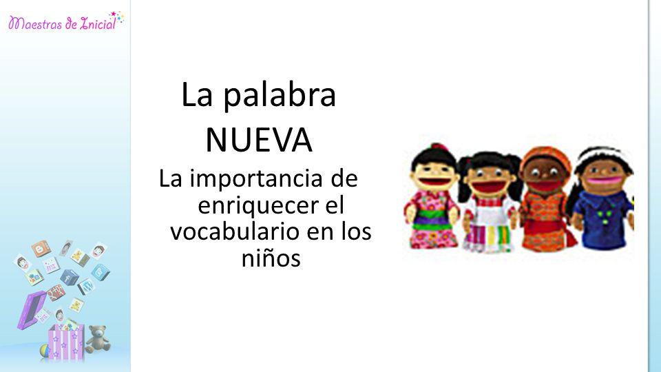 La importancia de enriquecer el vocabulario en los niños