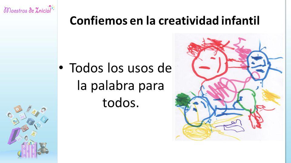 Confiemos en la creatividad infantil