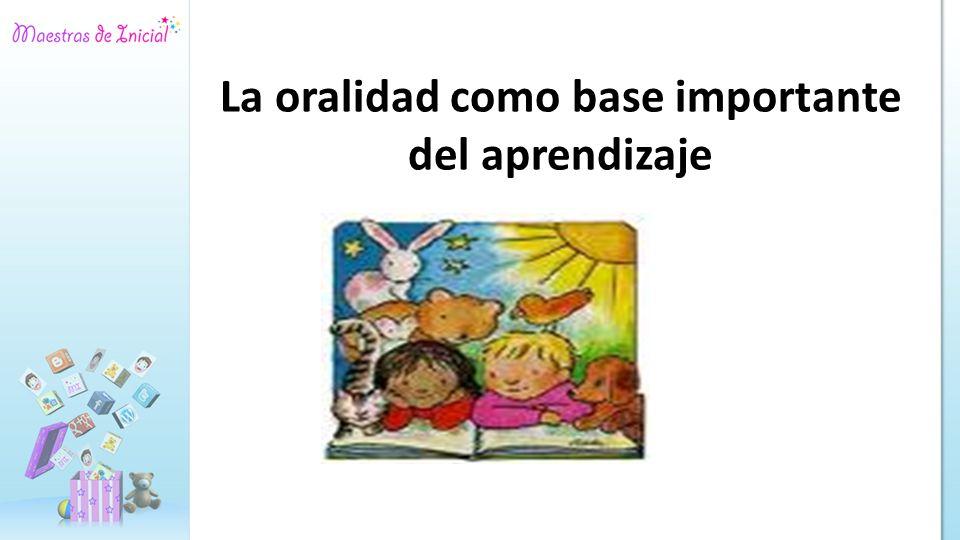 La oralidad como base importante del aprendizaje