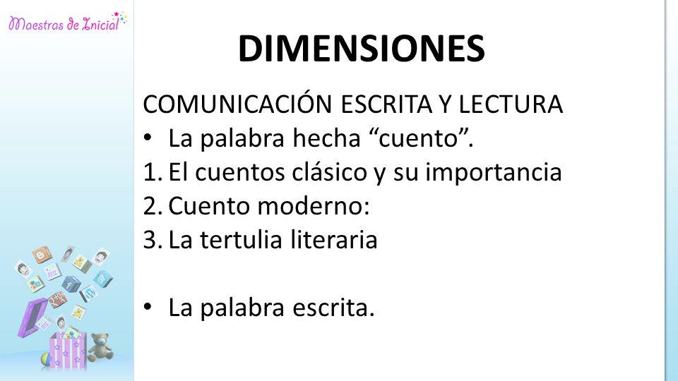 DIMENSIONES COMUNICACIÓN ESCRITA Y LECTURA La palabra hecha cuento .