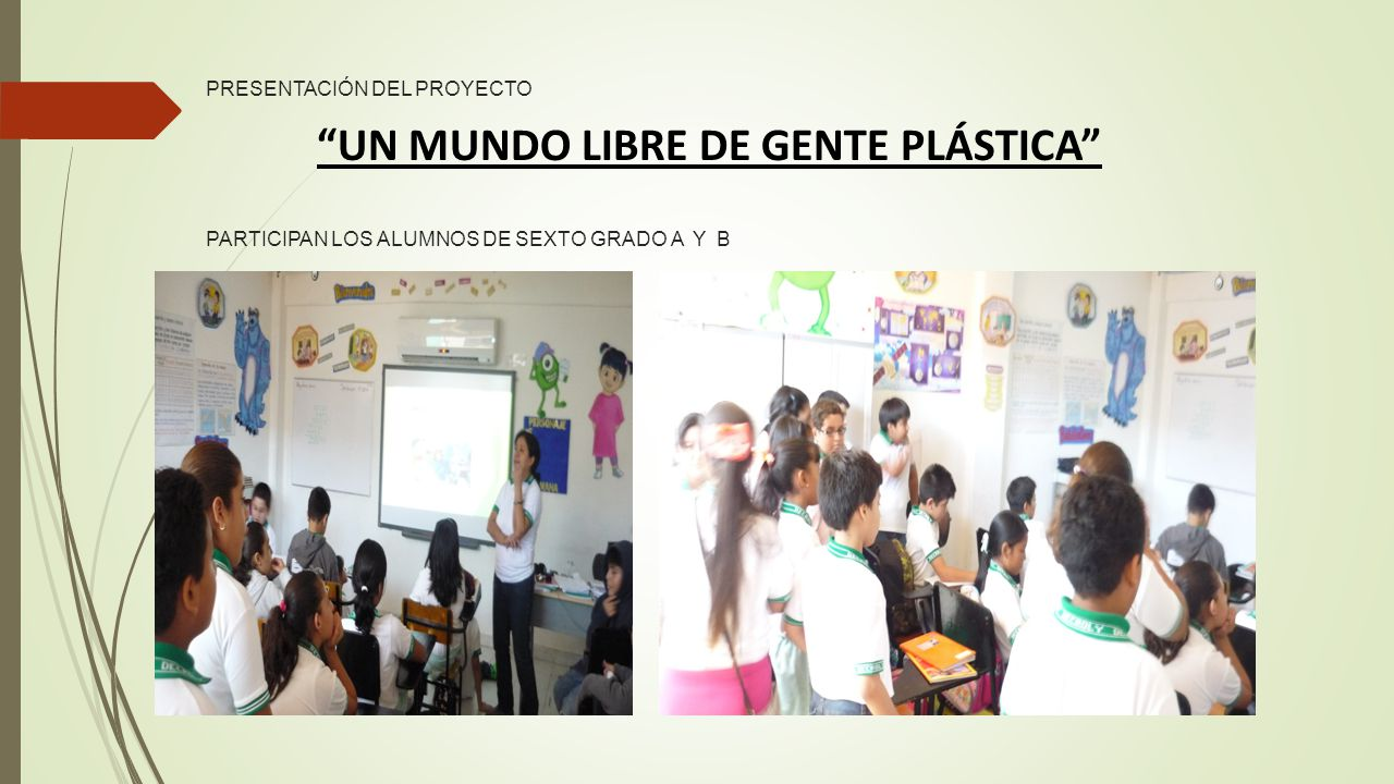 PRESENTACIÓN DEL PROYECTO PARTICIPAN LOS ALUMNOS DE SEXTO GRADO A Y B