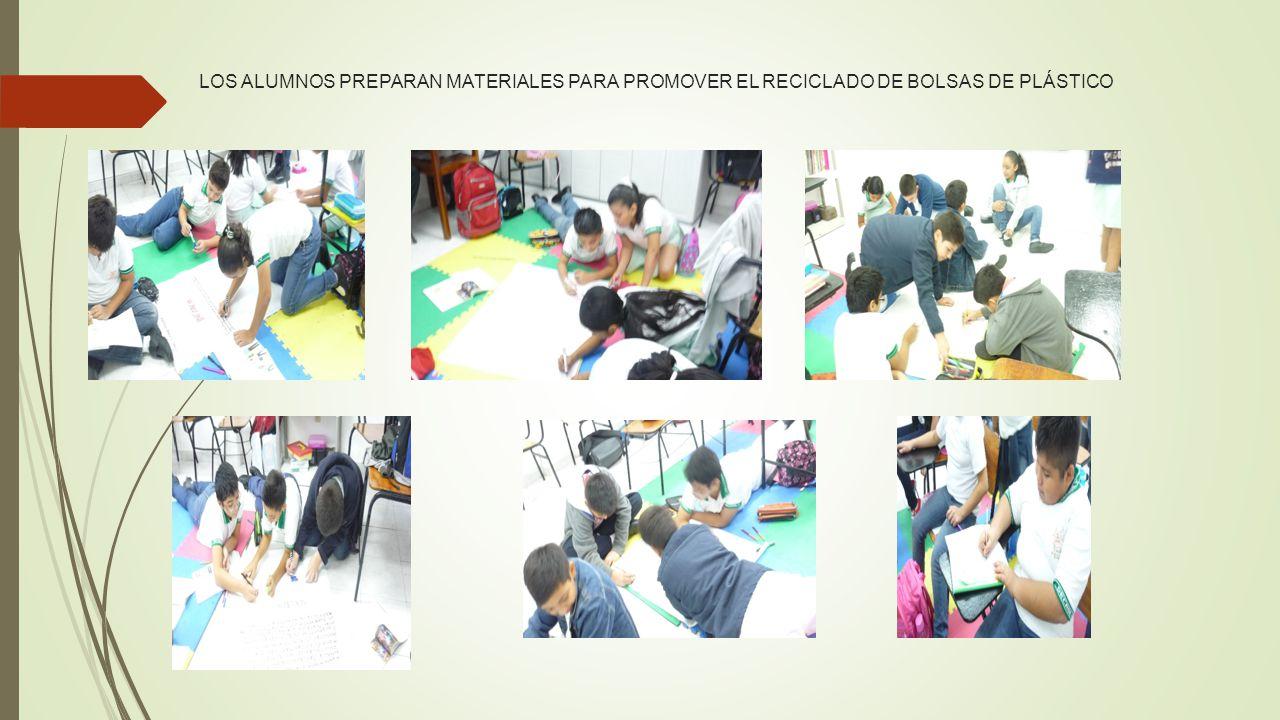 LOS ALUMNOS PREPARAN MATERIALES PARA PROMOVER EL RECICLADO DE BOLSAS DE PLÁSTICO