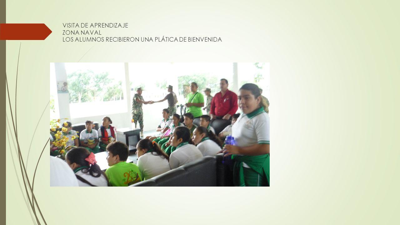 VISITA DE APRENDIZAJE ZONA NAVAL LOS ALUMNOS RECIBIERON UNA PLÁTICA DE BIENVENIDA