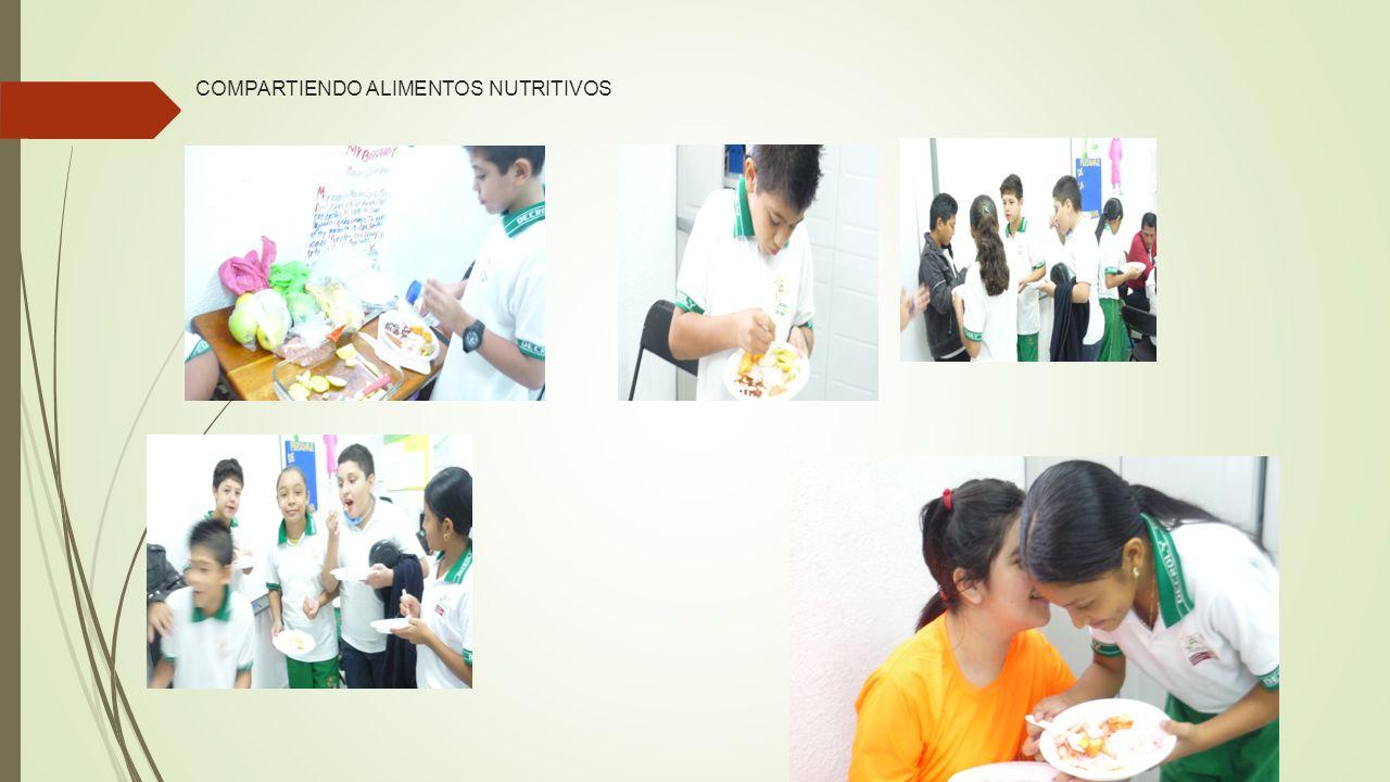 COMPARTIENDO ALIMENTOS NUTRITIVOS