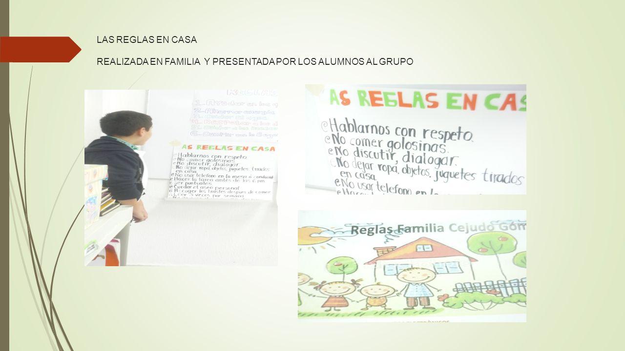LAS REGLAS EN CASA REALIZADA EN FAMILIA Y PRESENTADA POR LOS ALUMNOS AL GRUPO
