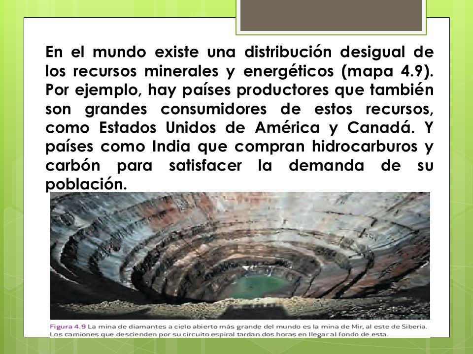 En el mundo existe una distribución desigual de los recursos minerales y energéticos (mapa 4.9).