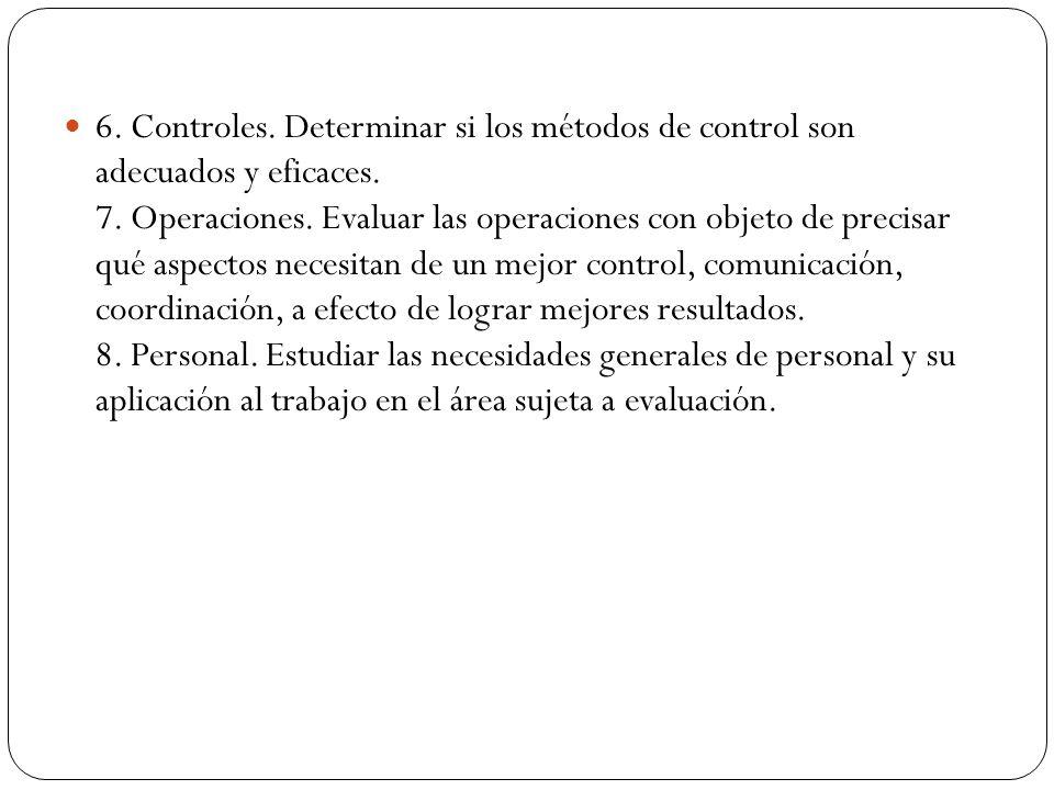 6. Controles. Determinar si los métodos de control son adecuados y eficaces.
