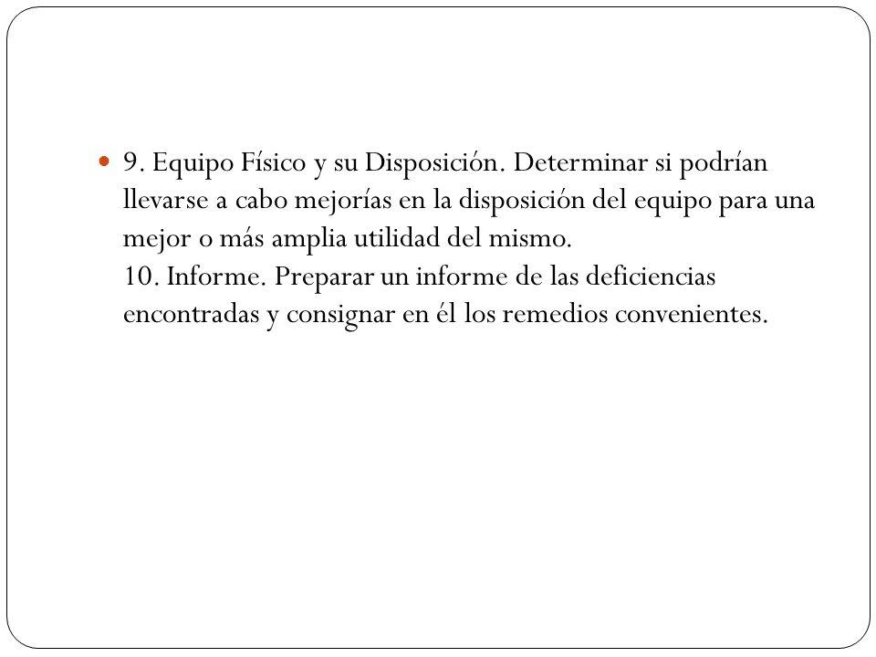 9. Equipo Físico y su Disposición