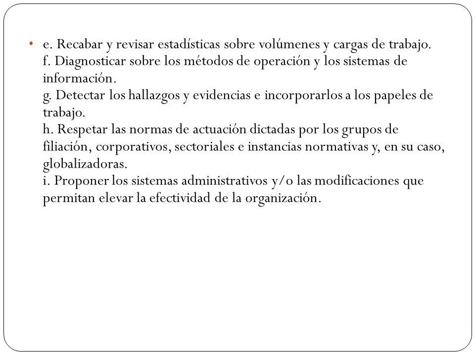 e. Recabar y revisar estadísticas sobre volúmenes y cargas de trabajo