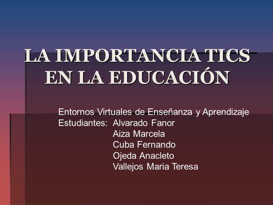 LA IMPORTANCIA TICS EN LA EDUCACIÓN