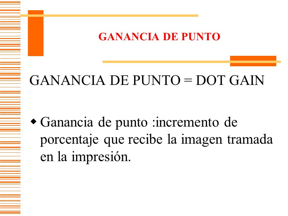 GANANCIA DE PUNTO = DOT GAIN