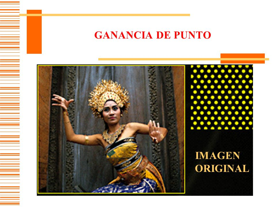 GANANCIA DE PUNTO IMAGEN ORIGINAL