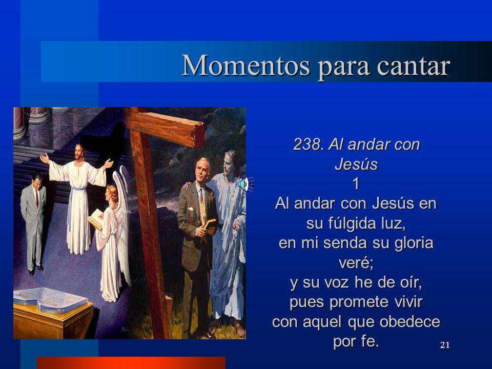 Momentos para cantar 238. Al andar con Jesús 1