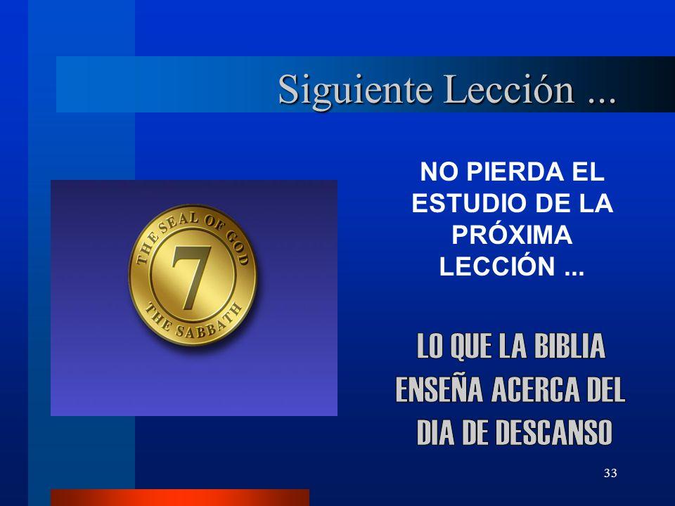 NO PIERDA EL ESTUDIO DE LA PRÓXIMA LECCIÓN ...