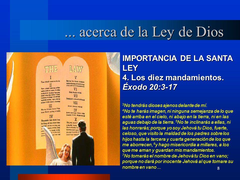 ... acerca de la Ley de Dios IMPORTANCIA DE LA SANTA LEY