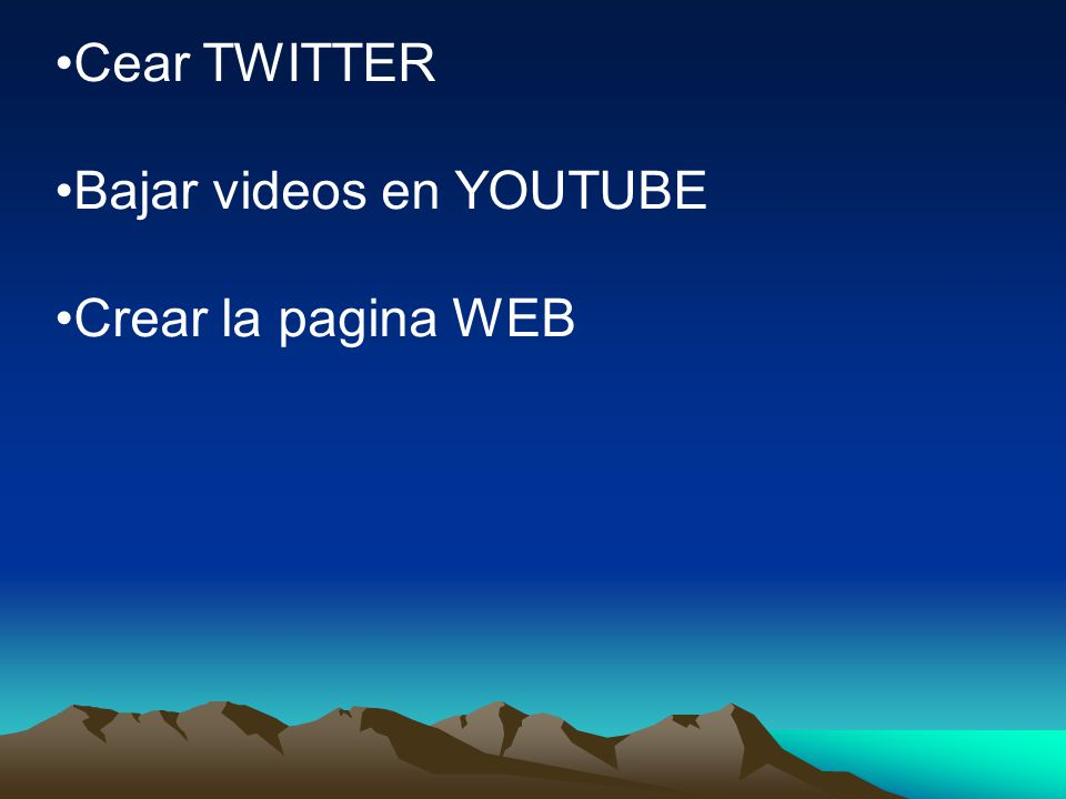 Cear TWITTER Bajar videos en YOUTUBE Crear la pagina WEB