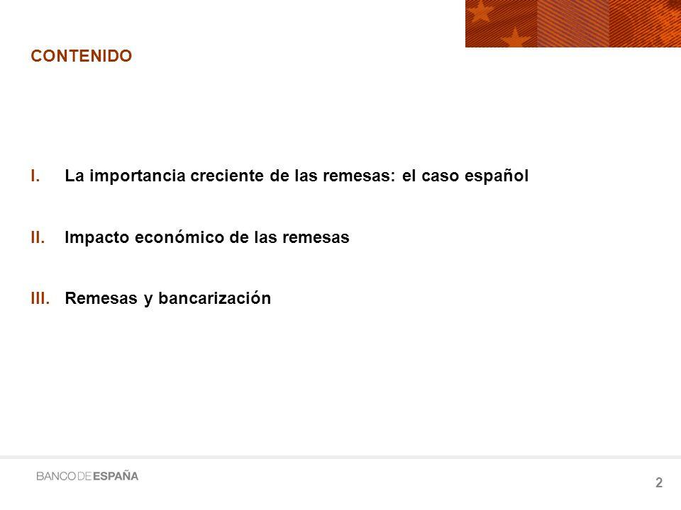 CONTENIDO La importancia creciente de las remesas: el caso español. Impacto económico de las remesas.