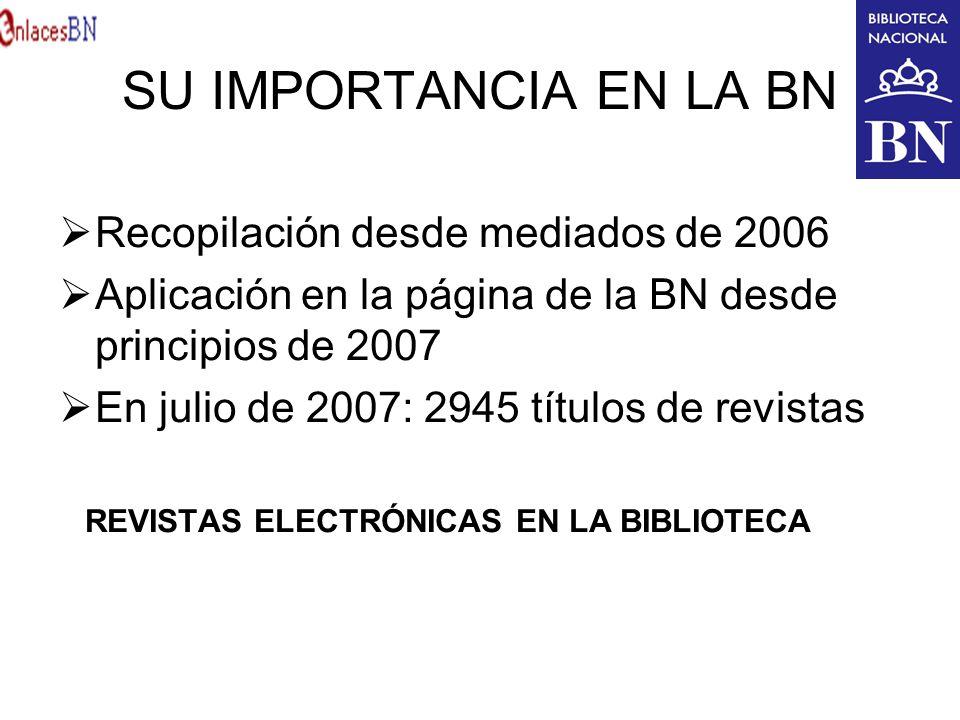 SU IMPORTANCIA EN LA BN Recopilación desde mediados de 2006