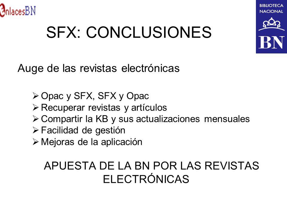 SFX: CONCLUSIONES Auge de las revistas electrónicas ELECTRÓNICAS