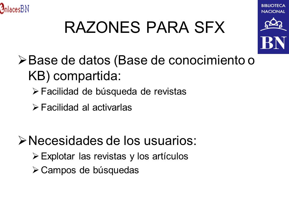 RAZONES PARA SFX Base de datos (Base de conocimiento o KB) compartida: