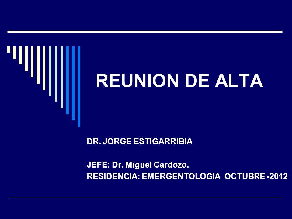REUNION DE ALTA DR. JORGE ESTIGARRIBIA JEFE: Dr. Miguel Cardozo.