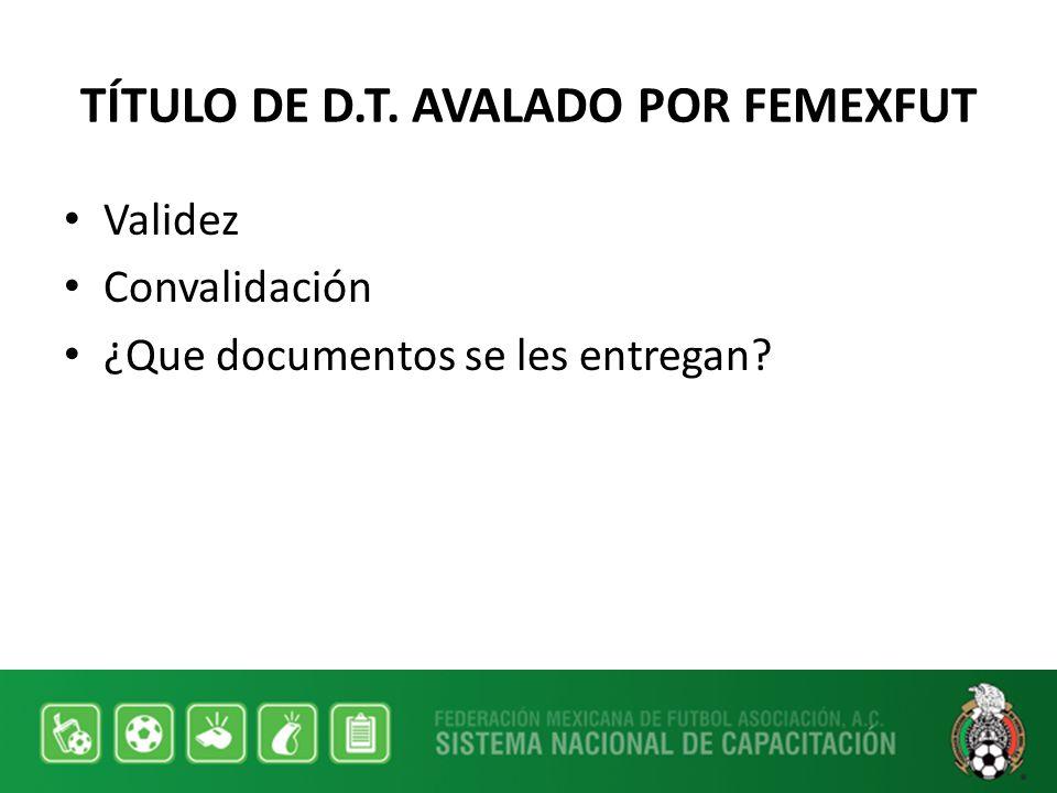TÍTULO DE D.T. AVALADO POR FEMEXFUT