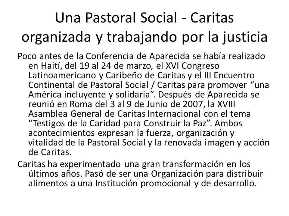 Una Pastoral Social - Caritas organizada y trabajando por la justicia