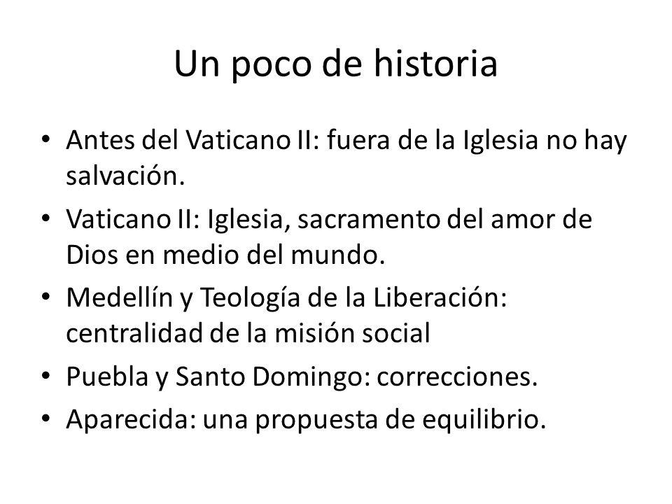 Un poco de historia Antes del Vaticano II: fuera de la Iglesia no hay salvación.