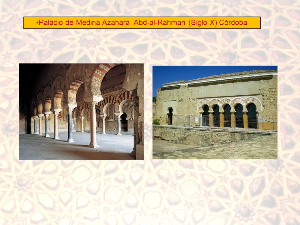 Palacio de Medina Azahara Abd-al-Rahman (Siglo X) Córdoba